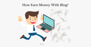 how earn money with blog